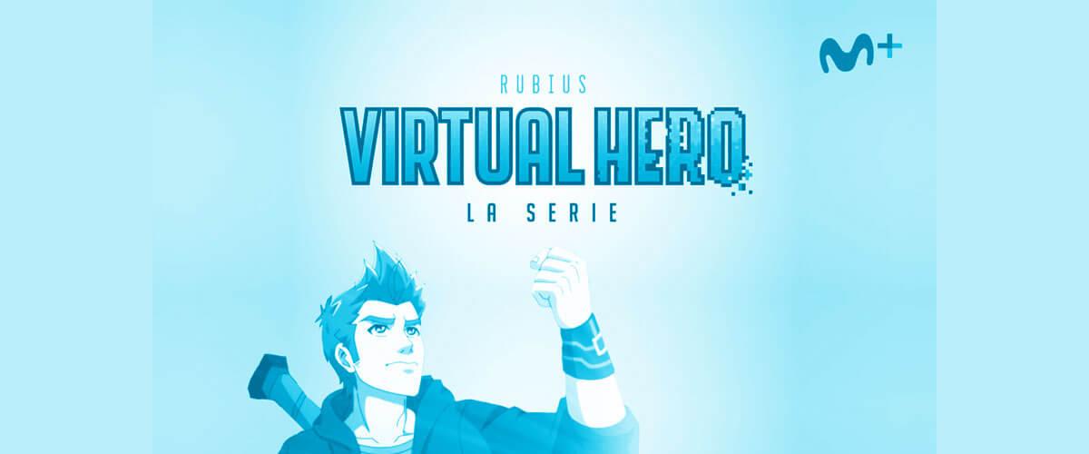 ⇨Virtual Hero: La nueva serie de Movistar+ protagonizada por el Rubius